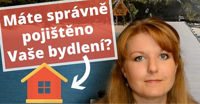 Máte správně pojištěno Vaše bydlení?